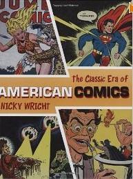 Wright The Classic Era of American Comics